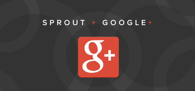 Product Updates Sprout Google+ Pages Integration