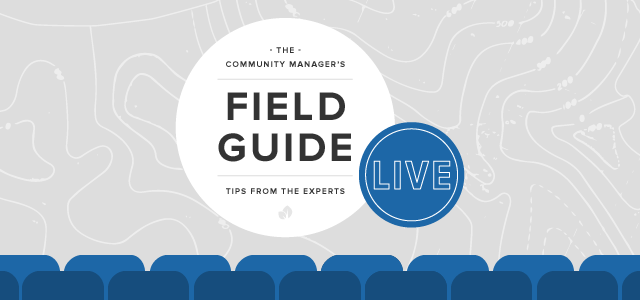 SMW Field Guide Live!: Expert Insights From Top Community Managers