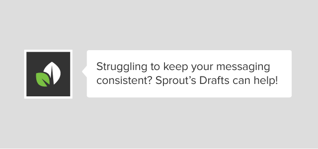 How to Use Sprout Social's Drafts to Create Consistent Messaging