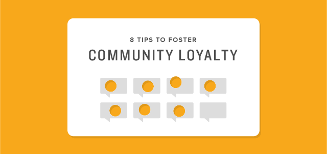 8 Tips to Foster Community Loyalty