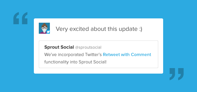 Introducing Retweet with Comment in Sprout Sociall