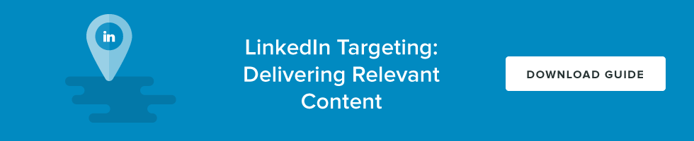 LinkedIn Targeting: Delivering Relevant Content