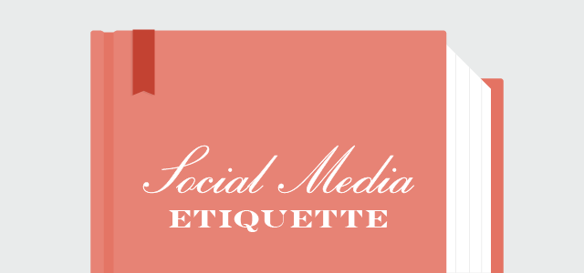 Social Media Etiquette & Formalities for Each Network