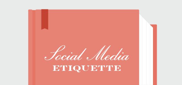 social media etiquette best practices