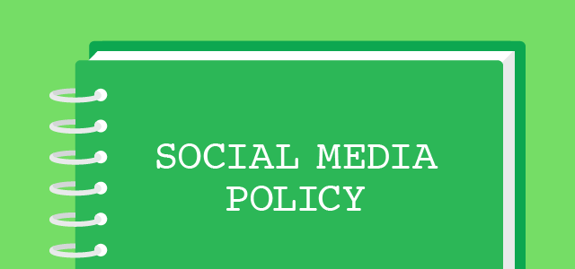 Your Guide to Creating a Social Media Policy – Social Media Policy