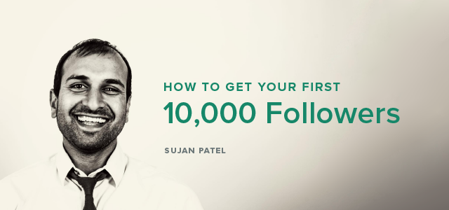 Sujan Patel - Get 10000 Followers-b-01