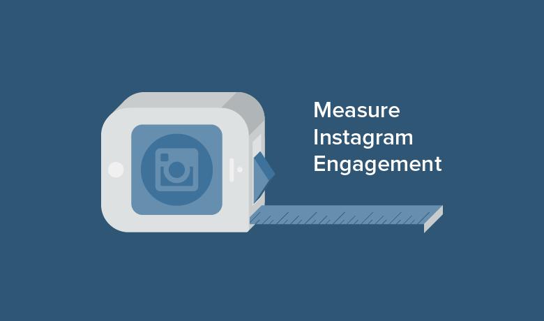 Measure & Increase Instagram Engagement