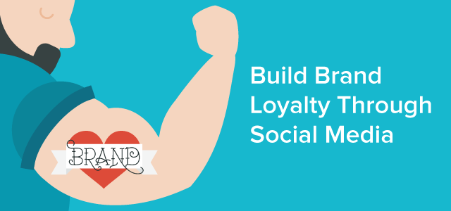 Build Brand Loyalty Through Social Media
