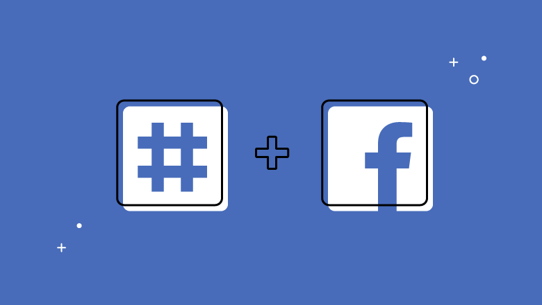 How Hashtags on Facebook Still Work for Businesses | Sprout