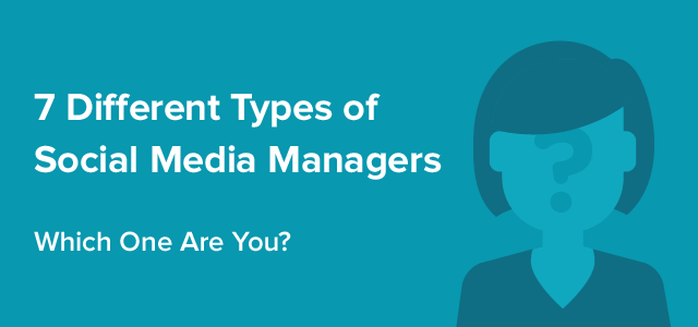 Seven types of social media managers