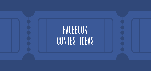 Facebook Contest Ideas for Your Business