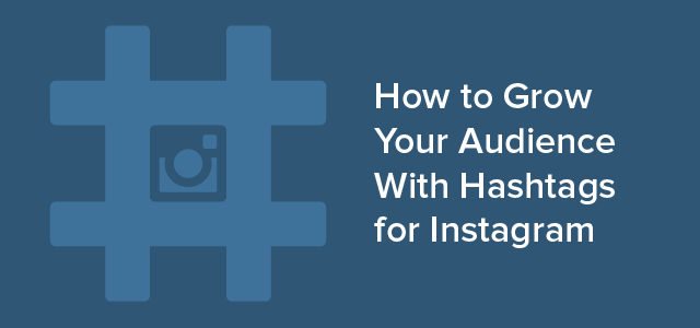 Instagram Hashtags Grow Audience-01