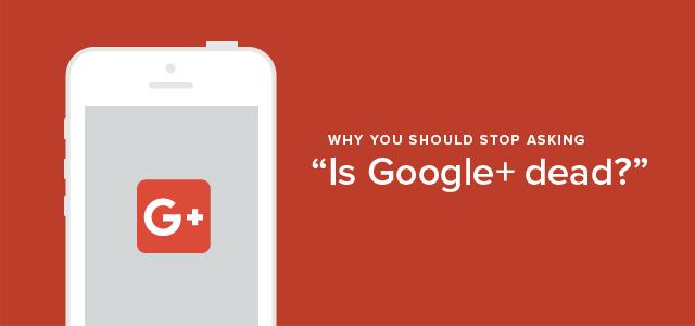 Is Google Plus Dead-01