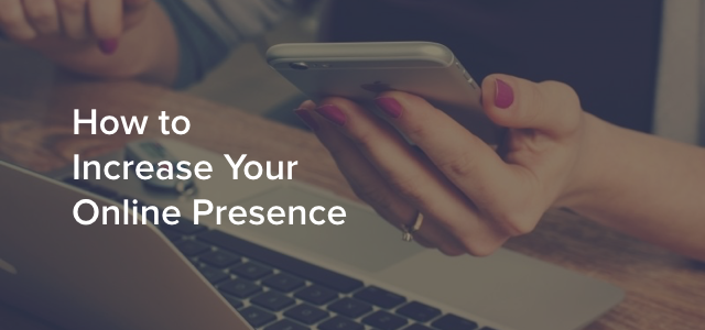 how to increase your online presence