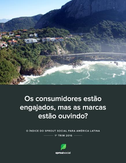 O Índice do Sprout Social para América Latina 1° Trim 2016