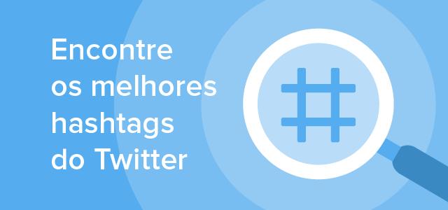 Melhores hashtags do Twitter