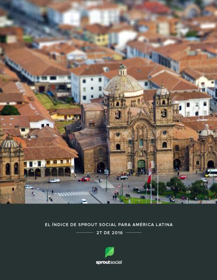 El Índice de Sprout Social para América Latina 2T de 2016