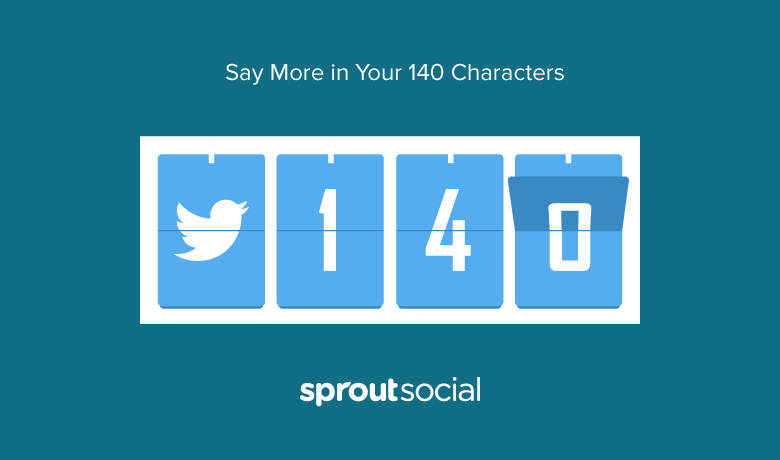 Say More With Your 140: Twitter's Character Count Changes Live in Sprout