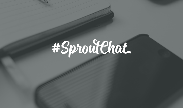 #SproutChat Recap: How to Quickly Grow Your Business