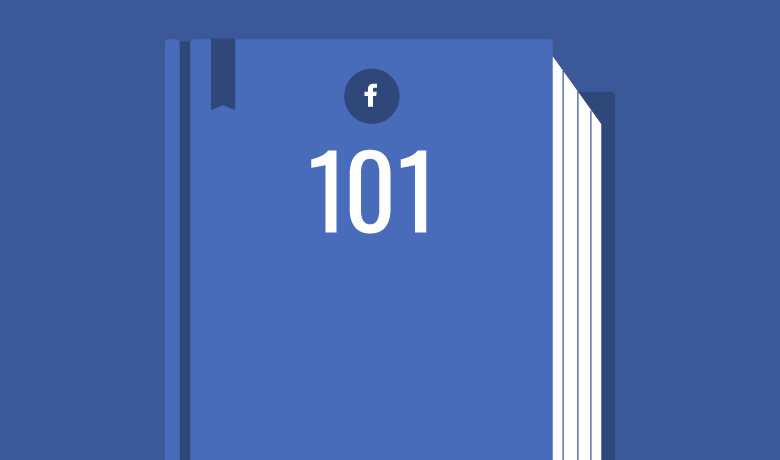 Get Started With Our Facebook 101 Complete Walkthrough