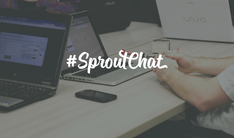 #SproutChat Recap: Growing Your Audience From the Ground Up
