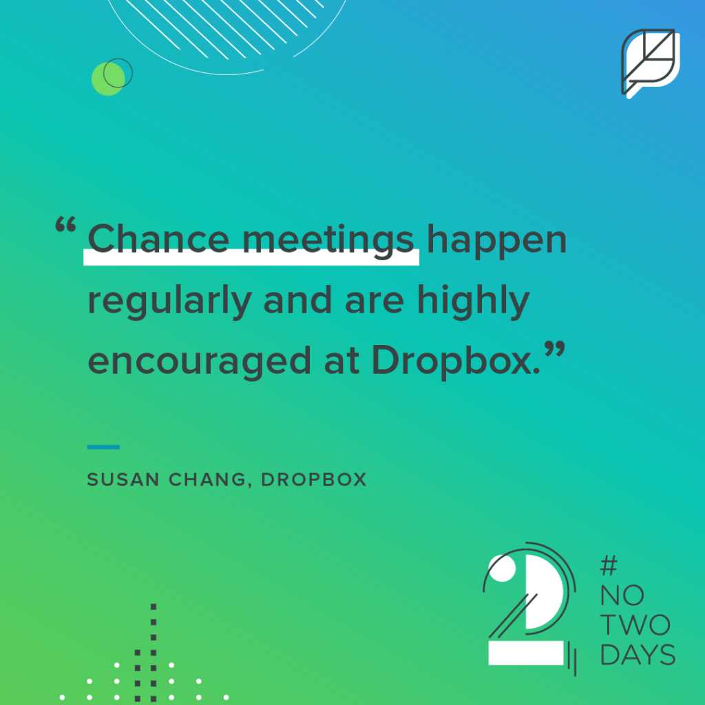 Chance meetings happen regularly at Dropbox.  #NoTwoDays: A Day in the Life of Susan Chang of Dropbox NoTwoDays SusanChang 02