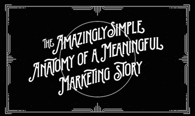 anatomy of a meaningful marketing story