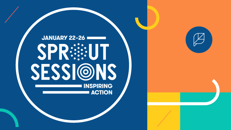 Top Takeaways From Sprout Sessions: Inspiring Action
