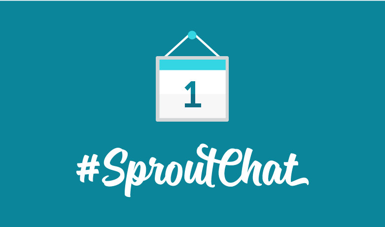 #SproutChat Calendar: Upcoming Topics for May