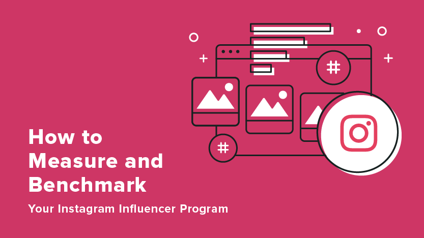 How to Measure and Benchmark Your Instagram Influencer Program
