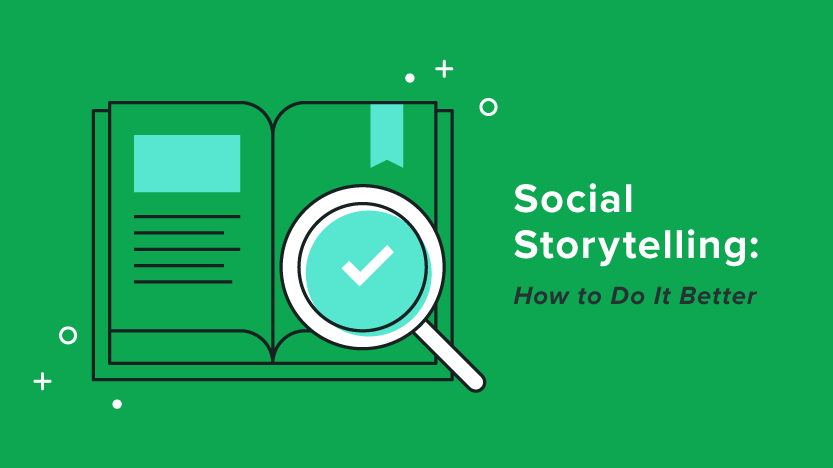 Storytelling on Social Media: How to Do It Better