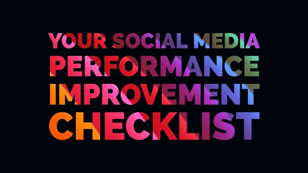 Your Social Media Performance Improvement Checklist