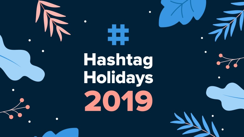 A complete calendar of hashtag holidays for 2019