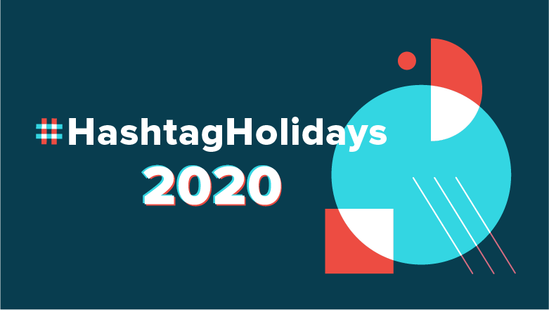 A Complete Calendar of Hashtag Holidays for 2020 | Sprout Social
