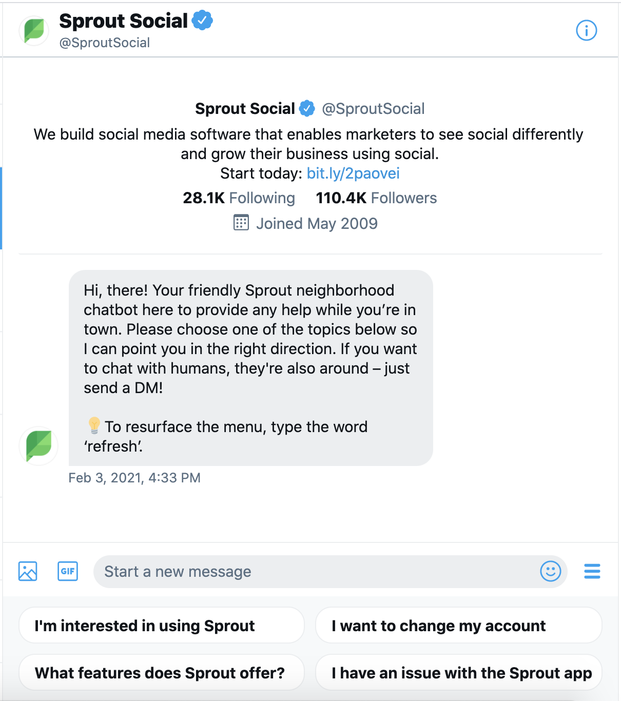 Sprout Twitter Bot Welcome - Hi, there! Your friendly Sprout neighborhood chatbot here to provide any help while you're in town. Please choose one of the topics below so I can point you in the right direction. If you want to chat with humans, they're also around – just send a DM! Electric light bulbTo resurface the menu, type the word 'refresh'.